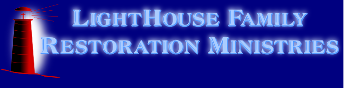 LightHouse Family Restoration Ministries